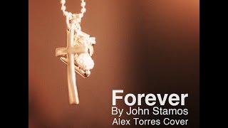 Forever - John Stamos (Alex Torres Cover)