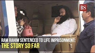 Ram Rahim sentenced to life imprisonment: The story so far