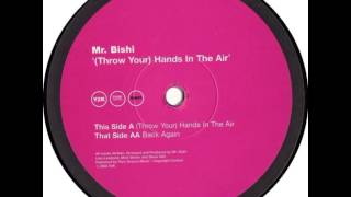 Mr Bishi - (Throw Your) Hands In The Air