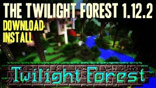 THE TWILIGHT FOREST MOD 1.12.2 minecraft - how to download and install Twilight Forest 1.12.2