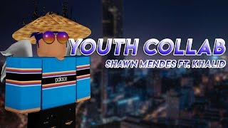 「Shawn Mendes Youth ft. Khalid || A Roblox Collab」
