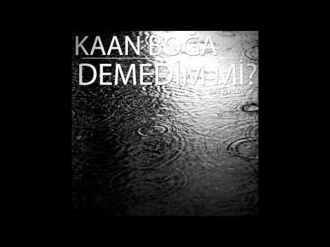 Kaan Boğa - Demedim mi?(Mevlana) (2013)
