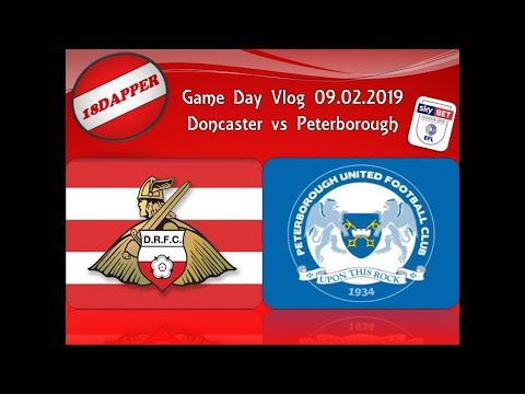 Doncaster Rovers Vs Peterborough Match Day Vlog 09.02.2019
