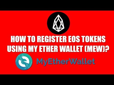 HOW TO REGISTER EOS TOKENS USING MY ETHER WALLET (MEW)?