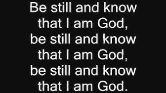 Be still and know that I am God hymn (lyrics and chords)