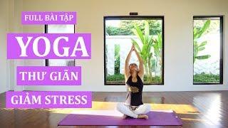 Bài Yoga thư giãn, giảm stress, mang lại cảm giác dễ chịu, bình yên