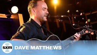 "Dave Matthews - ""Crush"" (Acoustic) [LIVE @ SiriusXM Garage]"