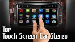 10 Best Touch Screen Car Stereo 2019