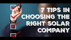 7 Tips in choosing the right solar company