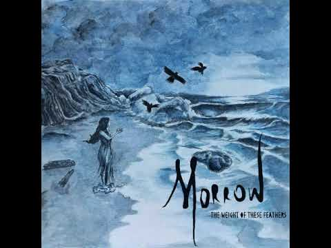 Morrow - The Weight of These Feathers (Full Album)