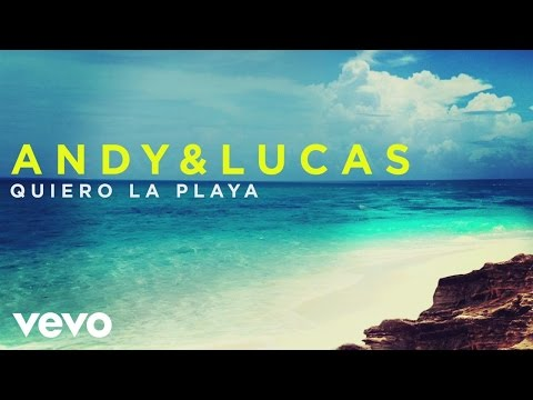 Andy & Lucas - Quiero la Playa (Audio)