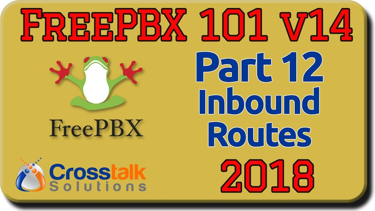 FreePBX 101 v14 Part 12 - Inbound Routes