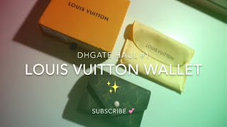 Dhgate Haul #1 / Louis Vuitton Wallet ✨