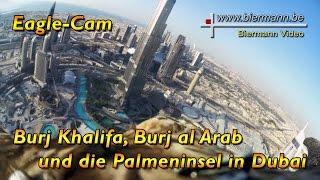 Eagle-Cam - Burj Khalifa, Burj al Arab und die Palmeninsel Jumeirah in Dubai