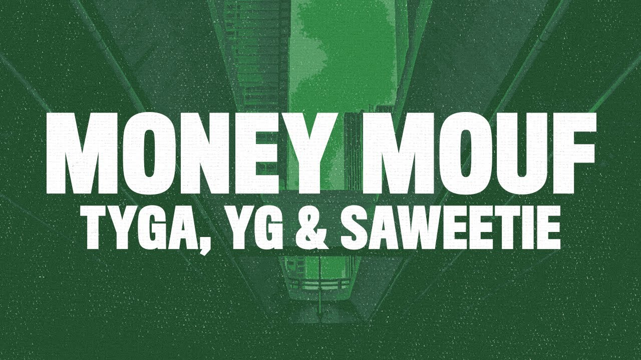 Tyga Money Mouf Lyrics ft. Saweetie & YG
