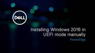 Installing Microsoft Windows 2016 operating system in UEFI mode manually