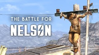 The Battle for Nelson - Fallout New Vegas Lore