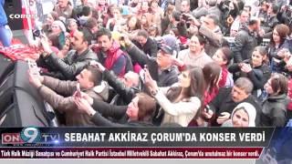 Sabahat Akkiraz, Çorum'da unutulmaz bir konser verdi