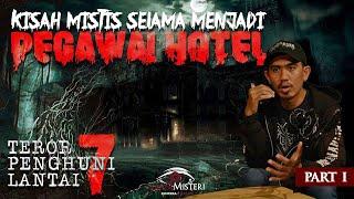 Download lagu TEROR PENGHUNI LANTAI 7 HOTEL ANGKER - KISAH MISTIS KARYAWAN HOTEL [ PART 1 ]