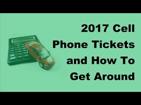 2017 Cell Phone Tickets and How To Get Around Them