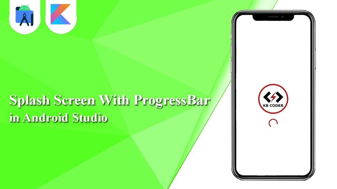 Splash Screen With ProgressBar in Android Studio   Kotlin   Android Tutorials