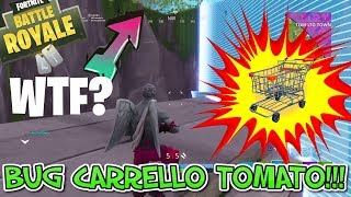 MEGA *BUG* CARRELLO TOMATO TOWN FORTNITE!!! SHOPPING CART BUG FORTNITE!!!