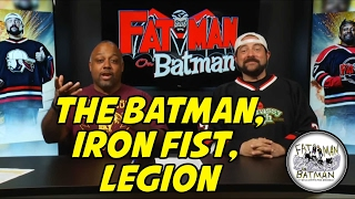 THE BATMAN, IRON FIST, LEGION
