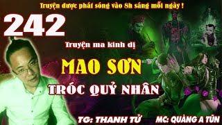 Truyện ma pháp sư - Mao Sơn tróc quỷ nhân [ Tập 242 ] TIỂU MÃ RA TRẬN - Quàng A Tũn