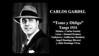 Carlos Gardel - Tomo y obligo - Tango