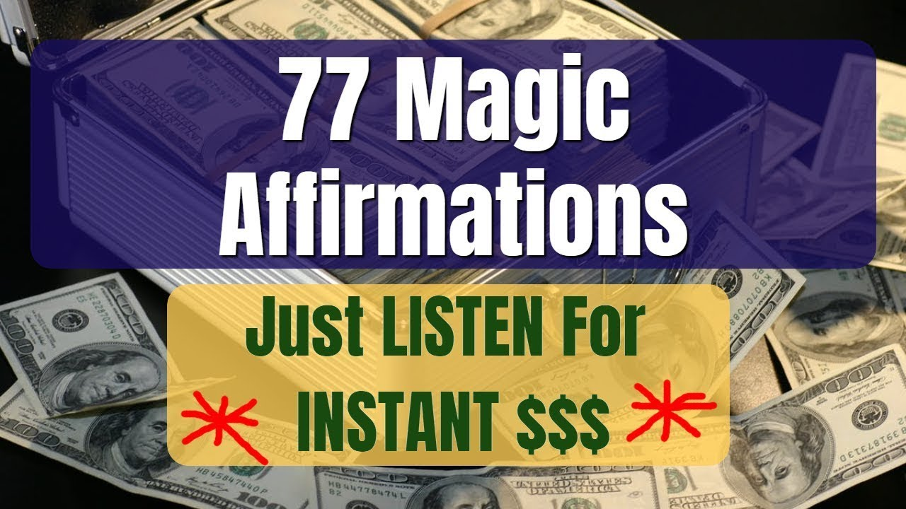 MONEY SPELL: 77 Magic Affirmations 🤑 Just LISTEN for Instant $$$$ !