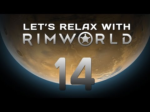 "Let's Relax With RimWorld Episode 14 ""Tribal Tension"""