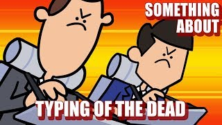 Something About The Typing Of The Dead AN MATED Loud Sound Warning ⌨️💀