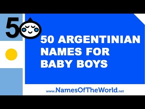 50 Argentinian Names For Baby Boys - The Best Baby Names - Www.namesoftheworld.net