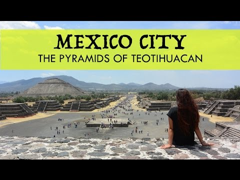 The Pyramids of Teotihuacan: MEXICO CITY