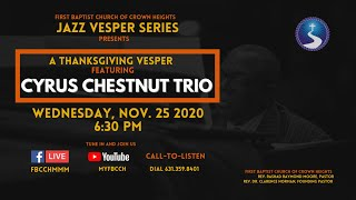Thanksgiving Jazz Vesper featuring The Cyrus Chestnut Trio | First Baptist Church of Crown Heights