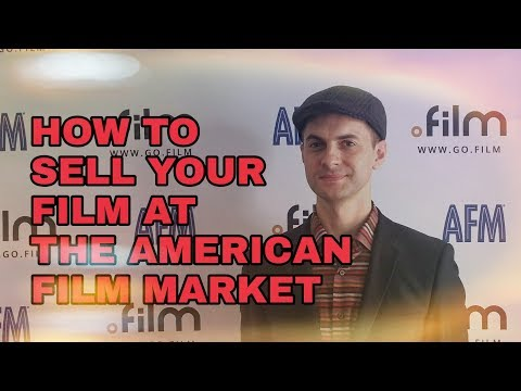 How to Sell Your Film at the American Film Market