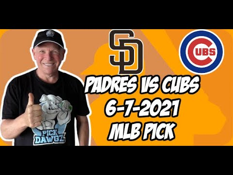 MLB Pick Today San Diego Padres vs Chicago Cubs 6/7/21 MLB Betting Pick and Prediction