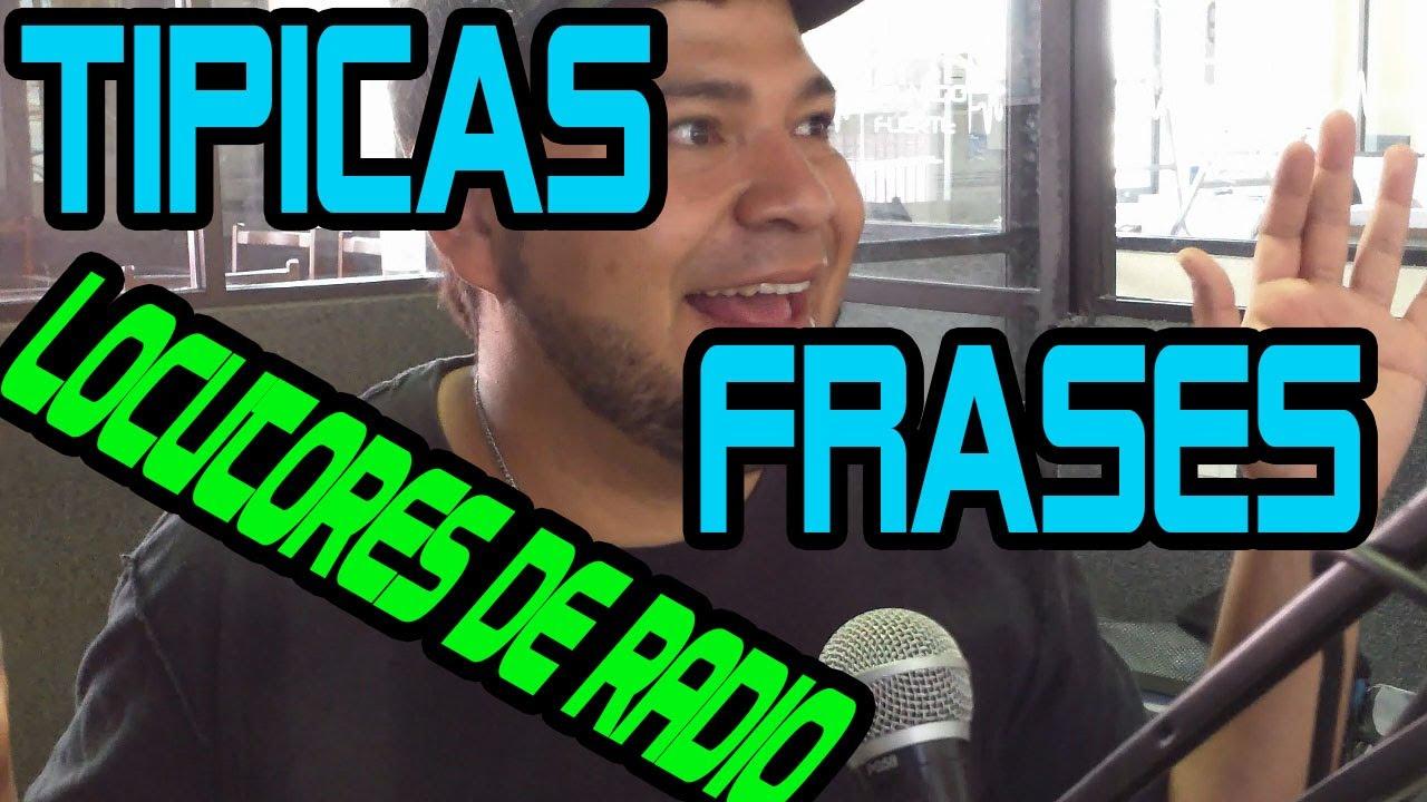 Frases Tipicas De Los Locutores De Radio