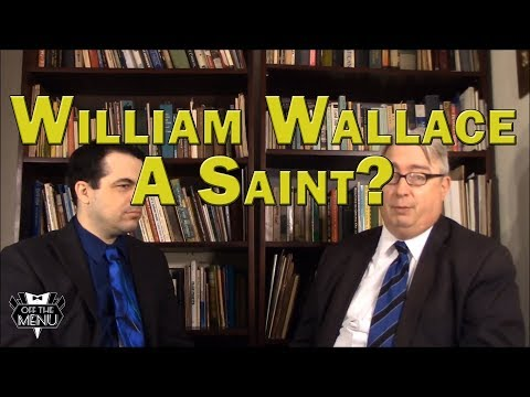 Should William Wallace be a Saint?