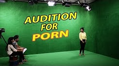 AUDITION FOR PORN IN DELHI | REAL PORN AUDITION FOR GIRLS AND BOYS