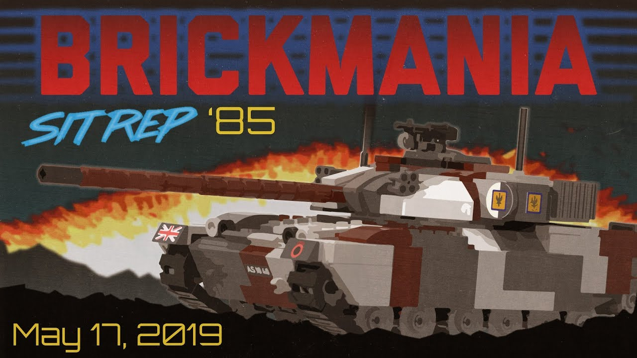 Brickmania SitRep - 17 May 19 - brickmaniatoys - THFilm pro