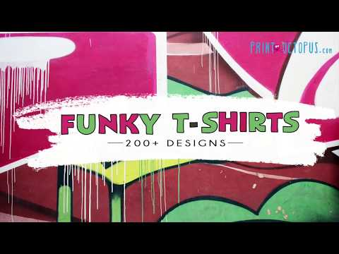 Funky T-shirts That You Need In Your Wardrobe | PrintOctopus