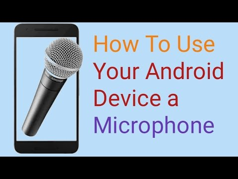 How To Use Your Android Device a Microphone || Microphone on