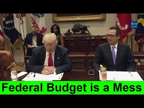 "President Donald Trump Discusses the Federal Budget Over Lunch ""Federal Budget is a MESS"""