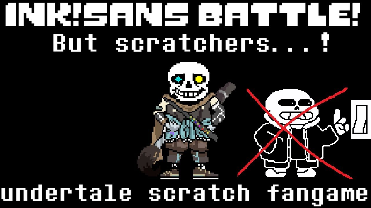 [Scratch] Ink!Sans battle scratchers! [undertale fangame]