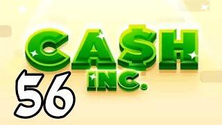 "Cash Inc. - 56 - ""Eight Hundred Forty Untrigintillion Fame"""