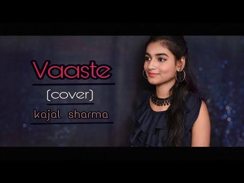 vaaste-cover-song-|-kajal-sharma-|-dhvani-bhanushali-|-nikhil-d'souza-|