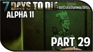 """7 Days to Die Alpha 11.4 Gameplay Part 29 - """"Shamway Foods Part 2!"""""""