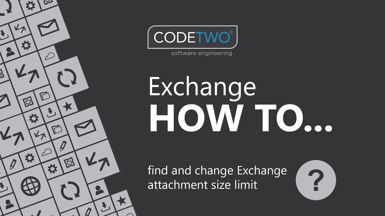 How to check & set email attachment size limit in Exchange