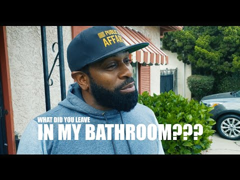 """""""WHAT DID YOU LEAVE IN MY BATHROOM""""   COMEDY SKETCH"""